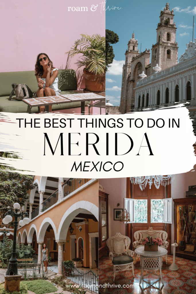 best things to do in Merida Mexico